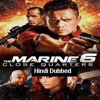 The Marine 6: Close Quarters (2018) Hindi Dubbed Full Movie Watch Online HD Print Free Download from worldfree4u