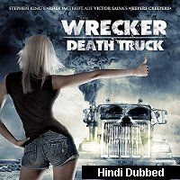 Wrecker (Driver From Hell 2016) Hindi Dubbed Full Movie Watch Online HD Print Free Download