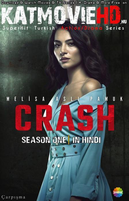 Crash: Season 1 (Hindi Dubbed) 720p Web-DL   [Çarpışma S01 ] [Episode 58-74] Turkish TV Series