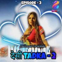 Desi Tadka 2 2021 Hindi S01E03 Balloons Web Series 720p HDRip 330MB x264