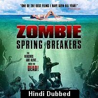 Zombie Spring Breakers (2016) Hindi Dubbed Full Movie Watch Online HD Print Free Download