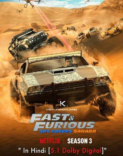 Fast & Furious Spy Racers: Sahara (Season 3) Hindi [Dual Audio]   All Episodes 1-8   WEB-DL 720p   NF Series