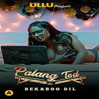 Palang Tod ( Bekaboo Dil ) 2021 Hindi Ullu Exclusive 720p HDRip 530MB x264