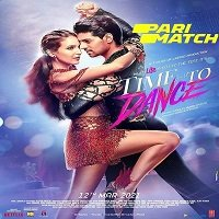 Time to Dance (2021) Hindi Full Movie Watch Online HD Print Free Download