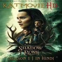 Download Shadow and Bone :Season 1 Complete Hindi [Dual Audio] ( Web-DL 1080p 720p 480p)