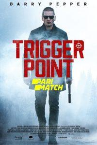 Download Trigger Point (2021) Dual Audio {Hindi-English} (Hindi Fan Dubbed) 720p [800MB]