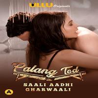 Palang Tod ( Saali Aadhi Gharwaali ) 2021 Ullu Hindi Series WEB-DL x264
