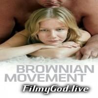 Download 18+ Brownian Movement (2010) Hindi Dubbed [Unofficial] Hindi-English (Dual Audio) 480p | 720p