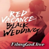 Download 18+ Red Vacance Black Wedding (2011) HindI Dubbed [Unofficial] 480p | 720p