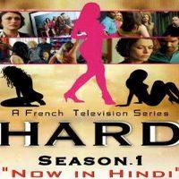 Download Hard (Season 1 – 2 ) French TV Series {Hindi Dubbed} 720p [200MB]