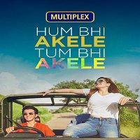 Hum Bhi Akele Tum Bhi Akele (2021) Hindi Full Movie Watch Online HD Free Download