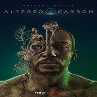Download Netflix Altered Carbon (Season 1 – 2) Dual Audio {Hindi-English} WeB-HD 480p [150MB] || 720p [350MB]