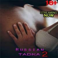 Russian Tadka 2 (2021) Uncutadda 720p WEB-DL x264