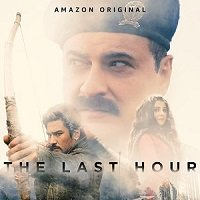 The Last Hour (2021) Hindi Season 1 Complete Watch Online HD Print Free Download