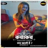 Kaccha Kach 2021 S01E01 Gold Hindi Series WEB-Hd x264