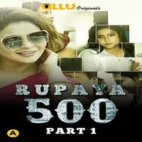 Rupya 500 Part 1 (2021) Complete Hindi Series WEB-HD x264