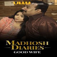 Madhosh Diaries (Good Wife) 2021 Ulu Hindi Short Films WEB-HD x264