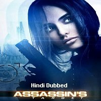 Assassin`s Target (2020) Hindi Dubbed Full Movie Watch Online HD Print Free Download